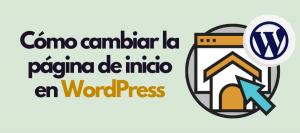 como cambiar página de inicio en WordPress