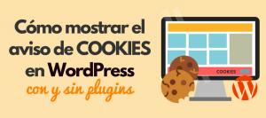 mostrar el aviso de cookies wordpress con o sin usar plugins