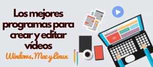 mejores programas para crear y editar videos windows mac linux 2018 edicion de video