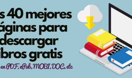 Las 40 mejores páginas para descargar libros gratis en varios formatos [eBook, PDF, MOBI, ePub] en español y otros idiomas