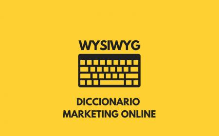 ¿Qué es WYSIWYG?
